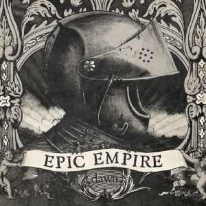 Epic Empire - Dawn EP (Free Download)