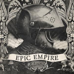 Epic Empire - Dawn EP (Free Download)