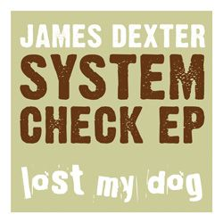 James Dexter - System Check EP