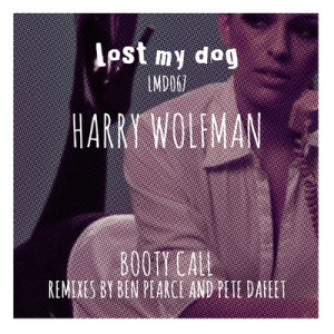 Harry Wolfman - Booty Call (LMD067) inc. Ben Pearce & Pete Dafeet remixes