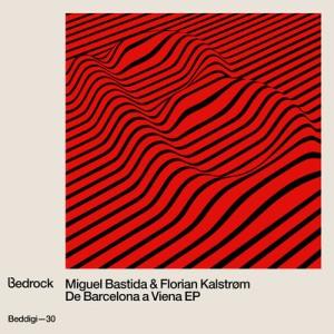 Miguel Bastida & Florian Kaltstrøm - De Barcelona a Viena EP (BEDDIGI30)