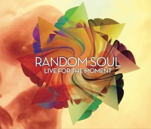 Random Soul - Live For The Moment
