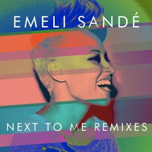 Emeli Sandé - Next To Me (James Egbert Radio Edit)