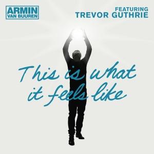 ArminVanBuuren_feat_TrevorGuthrie_ThisIsWhatItFeelsLike_digital